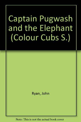 9780001233713: Captain Pugwash and the Elephant (Colour Cubs S)