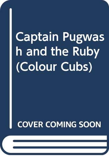 9780001233737: Captain Pugwash and the Ruby (Colour Cubs S.)