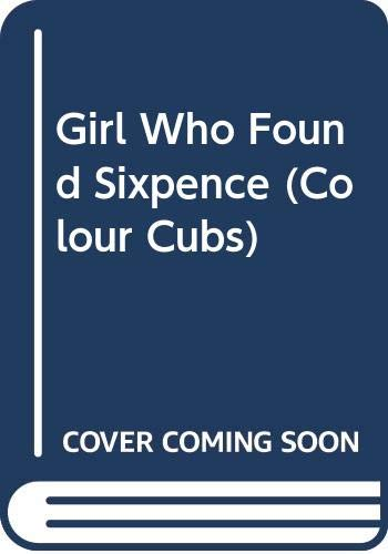 9780001237322: Girl Who Found Sixpence (Colour Cubs)
