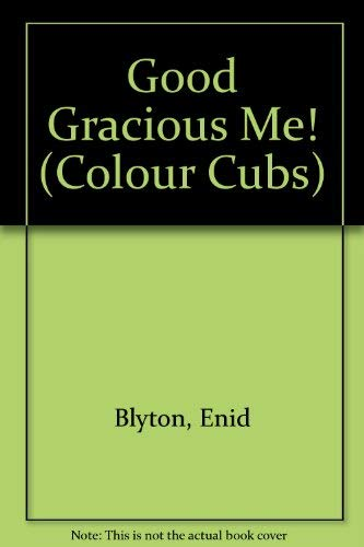 9780001237742: Good Gracious Me! (Colour Cubs)