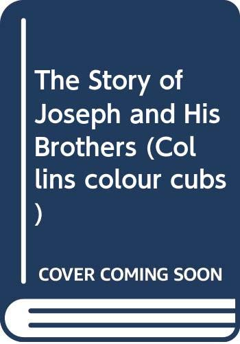 9780001238435: The Story of Joseph and His Brothers (Collins colour cubs)