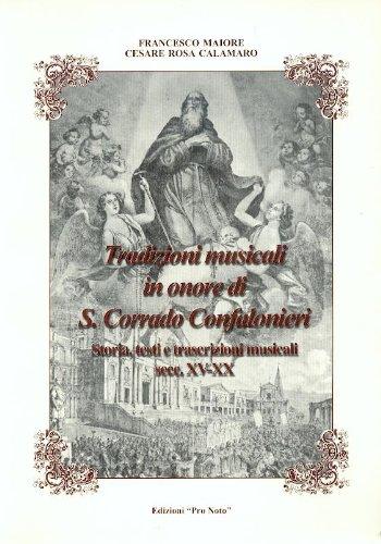 9780001273870: TRADIZIONI MUSICALI IN ONORE DI s. corrado confalonieri - STORIA, TESTI E TRASCRIZIONI MUSICALI SECC. XV - XX