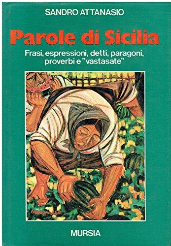 9780001276550: parole di sicilia frasi,espressioni,detti,paragoni,proverbie vastasate