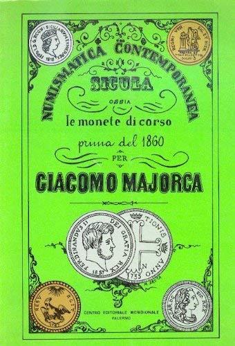 9780001277021: numismatica contemporanea sicula ossia le monete di corso prima del 1860 per giacomo majorca