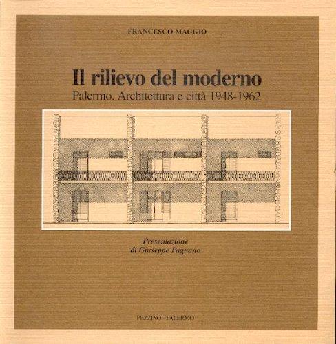 9780001278554: il rilievo moderno. palermo architettura e città 1948 - 1962