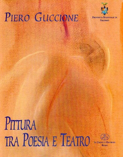 9780001278783: PIERO GUCCIONE PITTURA TRA POESIA E TEATRO - PAINTING THROUGH POETRY AND THEATRE
