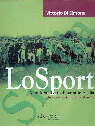 9780001278851: LO SPORT METAFORA DI CITTADINANZA IN SICILIA. DUECENTO ANNI DI STORIA E DI STORIE