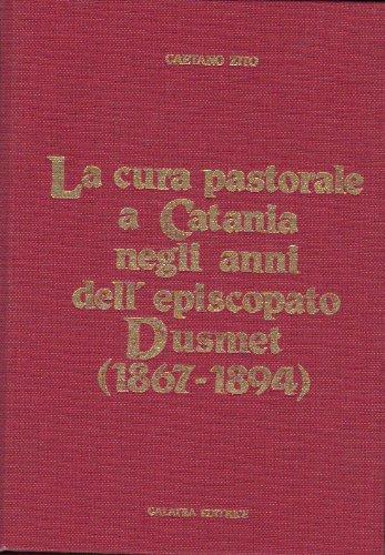 9780001279193: la cura pastorale a catania negli anni dell'episcopato dusmet (1867-1894)