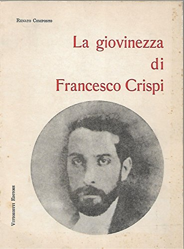 9780001287112: LA GIOVINEZZA DI FRANCESCO CRISPI