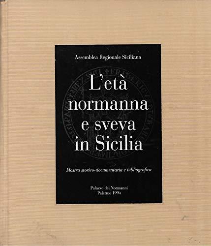 9780001288324: L' Età Normanna E Sveva In Sicilia - Mostra Storico Documentaria E Bibliografica