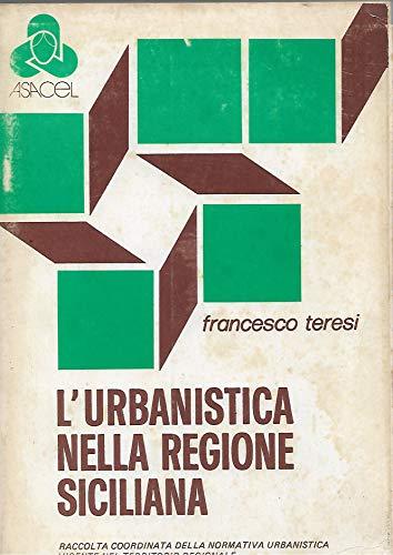 9780001289383: l' urbanistica nella regione siciliana - raccolta coordinata della normativa urbanistica vigente nel territorio