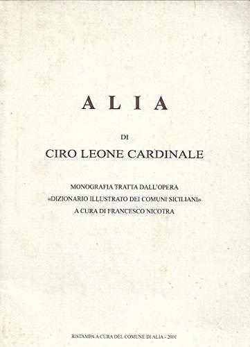 9780001289611: Alia monografia tratta dall' opera Dizionario illustrato dei comuni siciliani a cura di Francesco Nicotra