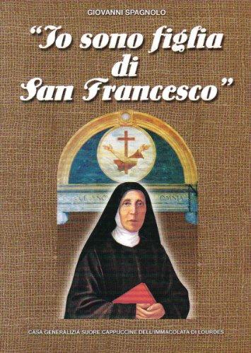 9780001289772: io sono la figlia di francesco - saggio sulla spiritualità della venerabile maria di gesù (carolina santocanale) 1852-1923