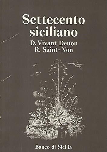9780001293939: SETTECENTO SICILIANO - D. VIVANT DENON R. SAINT-NON - 2 VOLUMI