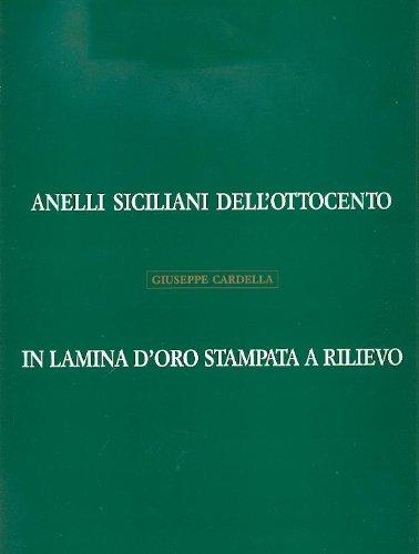 9780001296039: ANELLI SICILIANI DELL'OTTOCENTO IN LAMINA D'ORO STAMPATA A RILIEVO