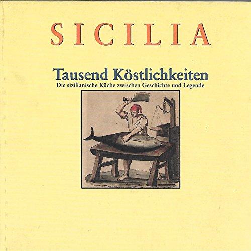 9780001306608: Sicilia tausend kostlichkeiten - die sizilianische kuche zwischen geschichte und legende