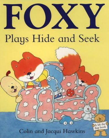 9780001360181: Foxy Plays Hide and Seek (Lift the flap book)