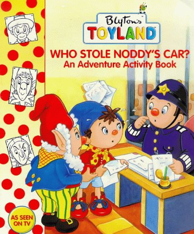 9780001361225: Who Stole Noddy's Car?: Activity Book (Toy Town Stories)