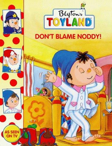 9780001361232: Don't Blame Noddy! (Toy Town Stories)