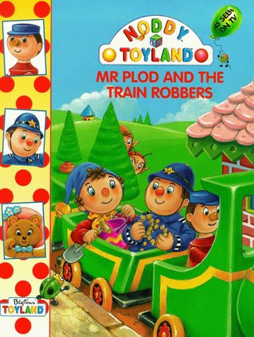 9780001361607: Mr Plod and the Train Robbers (Noddy)