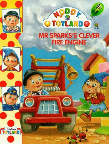 9780001361614: Mr.Sparks's Clever Fire Engine (Noddy)