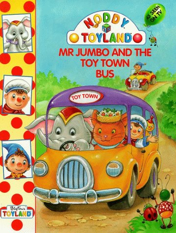 9780001361652: Mr Jumbo and the Toy Town Bus Bus (Noddy)