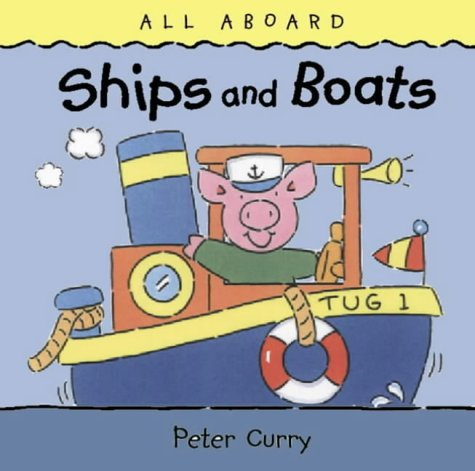 Ships and Boats (All Aboard) (000136166X) by Curry, Peter