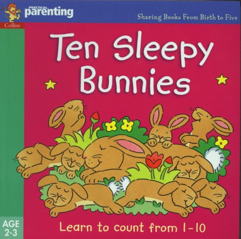 9780001361713: Ten Sleepy Bunnies: Learn to Count from 1-10 (Practical Parenting)