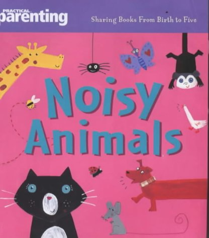 9780001361867: Noisy Animals (Practical Parenting)