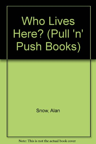 9780001372108: Who Lives Here? (Pull 'n' Push Books)