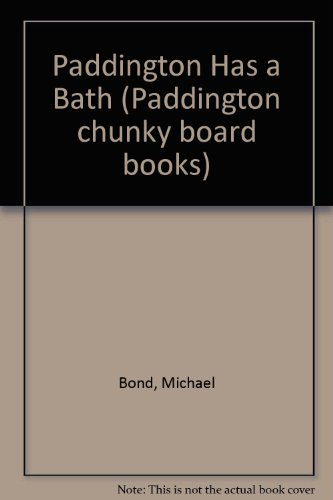 9780001373457: Paddington Has a Bath (Paddington chunky board books)