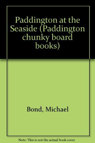 9780001373464: Paddington at the Seaside (Paddington chunky board books)