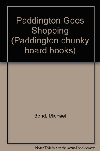 9780001373471: Paddington Goes Shopping (Paddington chunky board books)