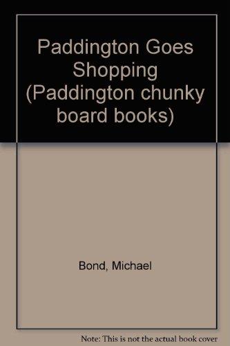9780001373471: Paddington Goes Shopping (Paddington chunky board books)