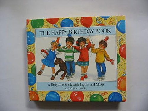 9780001373525: THE HAPPY BIRTHDAY BOOK: A PARTYTIME BOOK WITH LIGHTS AND MUSIC
