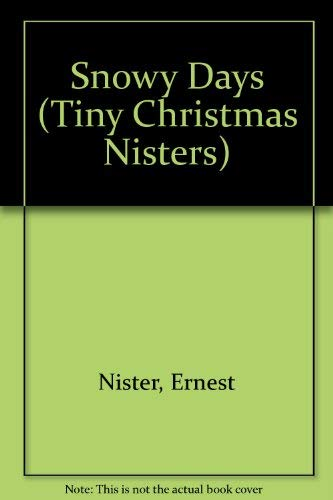 9780001373730: Snowy Days (Tiny Christmas Nisters)