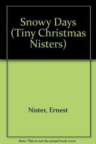9780001373730: Snowy Days (Tiny Christmas Nisters)
