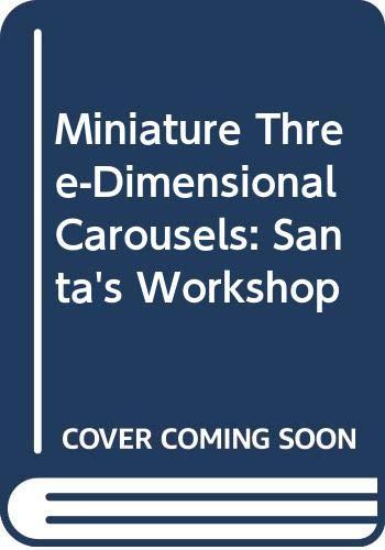 9780001374270: Miniature Three-Dimensional Carousels: Santa's Workshop