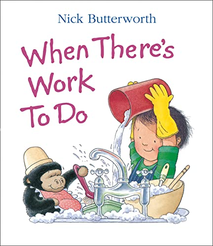 When There's Work to Do (Collins Baby & Toddler): Butterworth, Nick