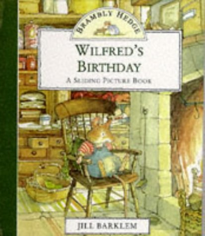 9780001374416: Wilfred's Birthday (Brambly Hedge Sliding Pictures)
