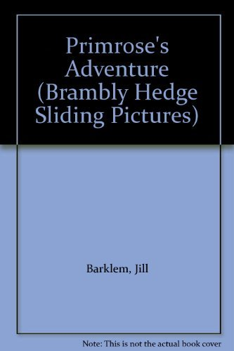 9780001374430: Primrose's Adventure (Brambly Hedge Sliding Pictures)