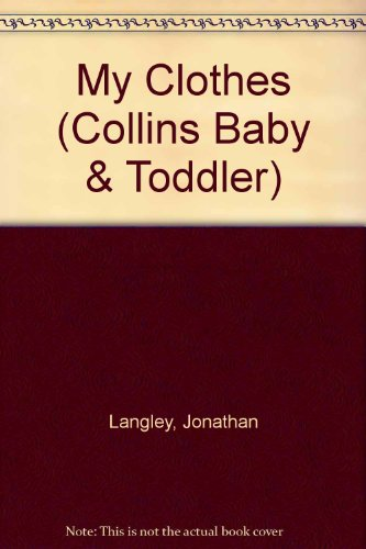 9780001374843: My Clothes (Collins Baby & Toddler)