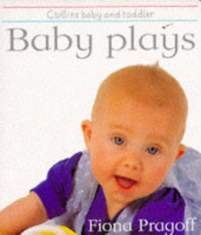 Baby Plays (Collins Baby & Toddler): Pragoff, Fiona