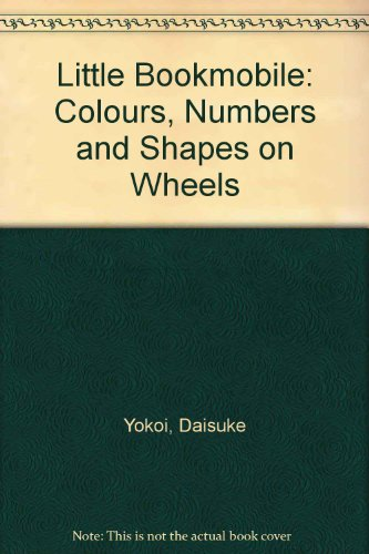9780001380103: Little Bookmobile: Colours, Numbers and Shapes on Wheels
