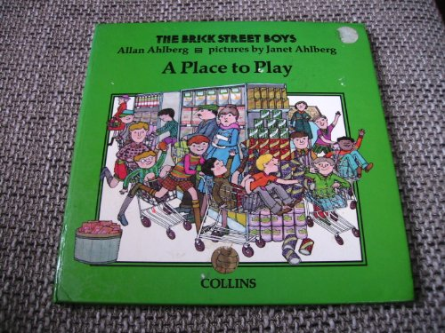 Place to Play (Brick Street boys / Allan Ahlberg) (0001380591) by Allan Ahlberg; Janet Ahlberg