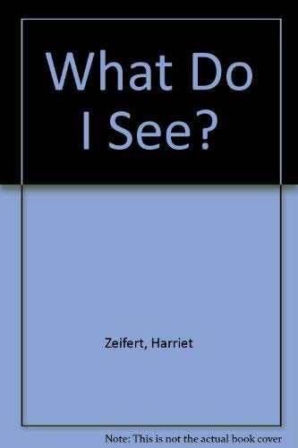 What Do I See? (0001380672) by Harriet Zeifert