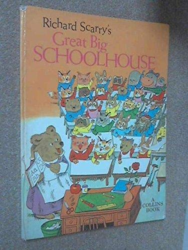 9780001381506: Richard Scarry's Great Big Schoolhouse