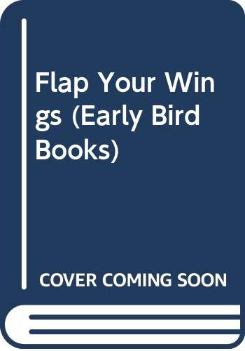 9780001381575: Flap Your Wings (Early Bird Books)