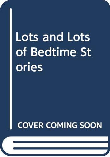 9780001381759: Lots and Lots of Bedtime Stories