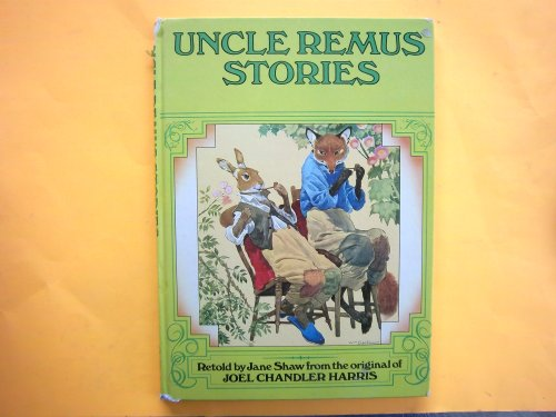 Uncle Remus Stories: Joel Chandler Harris;